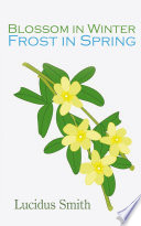 Blossom in Winter   Frost in Spring Book PDF