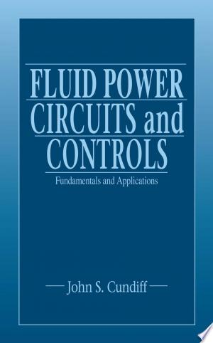 Fluid Power Circuits and Controls: Fundamentals and Applications - ISBN:9781420041330