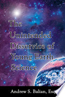 The Unintended Disservice Of Young Earth Science