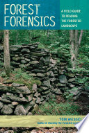 Forest Forensics  A Field Guide to Reading the Forested Landscape