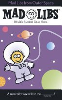 Mad Libs From Outer Space : ...
