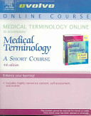 Medical Terminology Online to Accompany Medical Terminology  A Short Course  User Guide and Access Code
