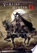 Vampire Hunter D Volume 6  Pilgrimage of the Sacred and the Profane