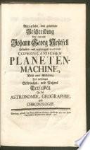 Kurzgefaßte doch gründliche Beschreibung der ... erfundenen Copernicanischen Planeten Machine