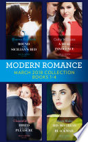 Modern Romance Collection  March 2018 Books 1   4  Bound to the Sicilian s Bed  Conveniently Wed     A Deal for Her Innocence   Hired for Romano s Pleasure   His Mistress by Blackmail  Mills   Boon e Book Collections