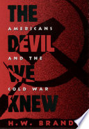 The Devil We Knew : of communist subversion: it saw the hand of...