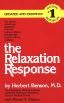 The Relaxation Response : dr. benson teaching how to elicit the...