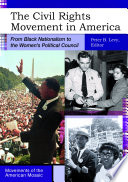 The Civil Rights Movement in America  From Black Nationalism to the Women s Political Council