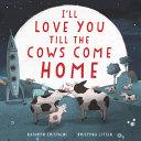 I'll Love You Till the Cows Come Home Board Book