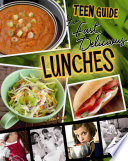 A Teen Guide to Fast  Delicious Lunches