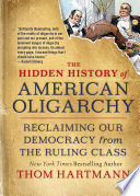 The Hidden History of American Oligarchy Book PDF