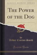 The Power Of The Dog Classic Reprint  book
