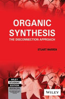 ORGANIC SYNTHESIS THE DISCONNECTION APPROACH