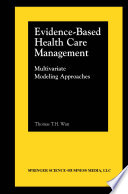 Evidence-Based Health Care Management : drawing sound causal inferences in research...