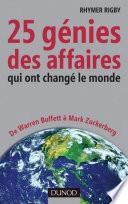 25 g  nies des affaires qui ont chang   le monde