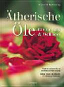 Ätherische Öle für Beauty & Wellness