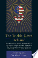 The Trickle Down Delusion
