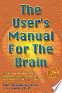 The User s Manual for the Brain Volume I