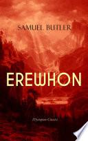 EREWHON (Dystopian Classic) by Samuel Butler