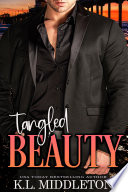 Tangled Beauty (Steamy Romantic Thriller)