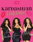 Kardashian Konfidential : fun facts about their shared childhoods, presents beauty...