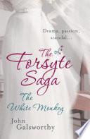 The Forsyte Saga 4  The White Monkey