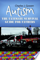 Autism  The Ultimate Survival Guide For Fathers