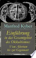 Einf  hrung in das Gesamtgebiet des Okkultismus  Vom Altertum bis zur Gegenwart  Vollst  ndige Ausgabe