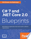 C  7 and  NET Core 2 0 Blueprints