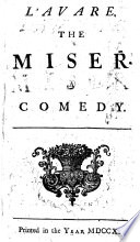 L Avare  The Miser  A comedy   Translated from Moli  re by John Ozell