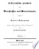 Oesterreichische Zeitschrift für Geschichts- und Staatskunde. Hrsg. und red. von J. P. Kaltenbaeck.