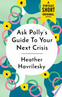 Ask Polly S Guide To Your Next Crisis