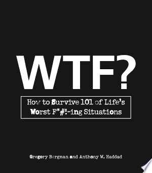 WTF?: How to Survive 101 of Life's Worst F*#!-ing Situations - ISBN:9781440516146