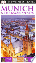DK Eyewitness Travel Guide  Munich   the Bavarian Alps