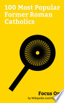 Focus On  100 Most Popular Former Roman Catholics