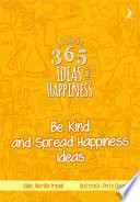 365 Ideas: Be Kind and Spread Happiness Ideas