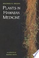 Plants in Hawaiian Medicine To Hawaiian Medicine And Healing And Discusses