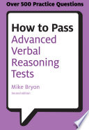 How to pass advanced verbal reasoning tests [electronic resource] : essential practice for english usage, critical reasoning and reading comprehension