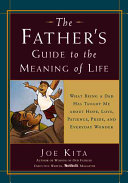 The Father s Guide to the Meaning of Life