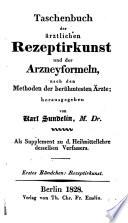 Taschenbuch der ärztlichen Rezeptirkunst und der Arzneyformeln