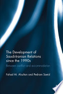 The Development of Saudi Iranian Relations since the 1990s
