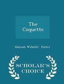 The Coquette Scholar S Choice Edition book