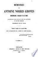 M  moires de Antoine Norris Groves missionnaire    Bagdad et aux Indes  contenant des extraits de ses lettres et de ses journaux