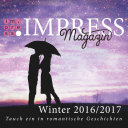Impress Magazin Winter 2016/2017 (November-Januar): Tauch ein in romantische Geschichten