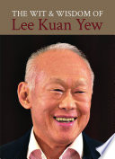 The Wit   Wisdom of Lee Kuan Yew