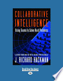 Collaborative Intelligence Using Teams To Solve Hard Problems Large Print 16pt