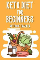 Keto Diet For Beginners Notebook Tracker