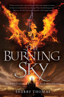 The Burning Sky : in the elemental trilogy—for fans of...