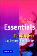 Essentials of Paediatric Intensive Care