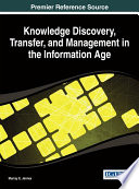 Knowledge Discovery  Transfer  and Management in the Information Age